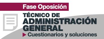 Técnico de Administración General. Cuestionarios y soluciones
