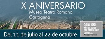 X Aniversario Museo Teatro Romano de Cartagena
