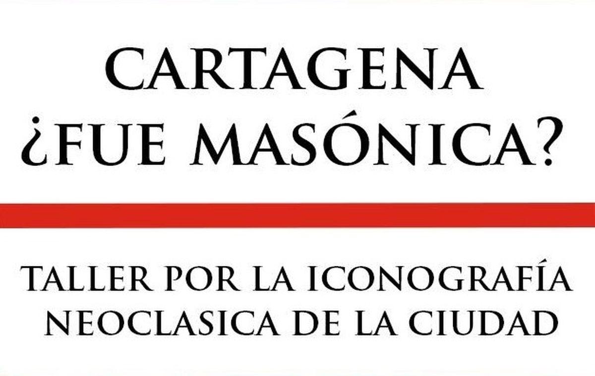 Taller Cartagena, ¿fue masónica?