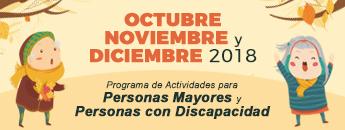 Programa de actividades para los mayores y personas con discapacidad Octubre, Noviembre y Diciembre 2018