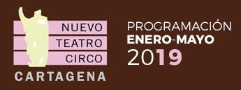 Nuevo Teatro Circo. Programación de Enero a Mayo 2019