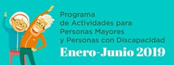 Programa de Actividades para Personas Mayores y Personas con Discapacidad Enero - Junio 2019