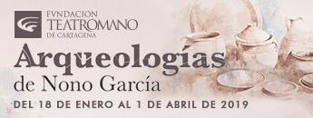 Exposición Arqueologías de Nono García. Teatro Romano de Cartagena