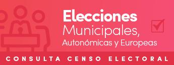 Consulta censo electoral. Elecciones Municipales, Autonómicas y Europeas 2019