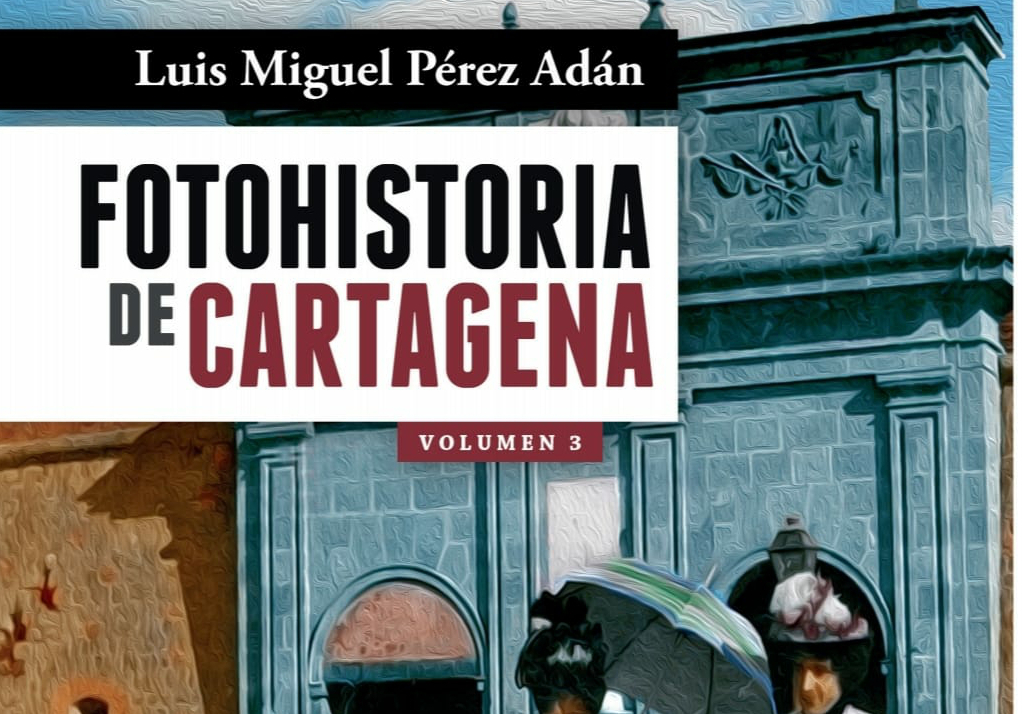 Tercer volumen de Foto Historia de Cartagena