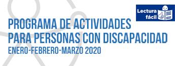 Programa de Actividades para Personas con Discapacidad Enero-Febrero-Marzo 2020. Documento PDF - 20,04 MB. Se abre en ventana nueva
