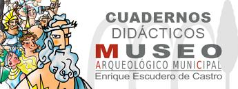 Cuadernos Didácticos Museo Arqueológico Municipal