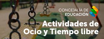 Actividades de Ocio y Tiempo Libre. Concejalía de Educación