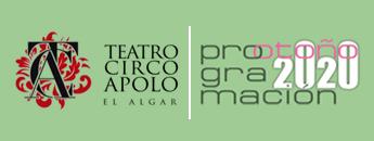 Teatro Apolo El Algar Programación Otoño 2020