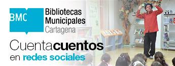 Cuentacuentos en redes sociales. Enero - Marzo. Bibliotecas Municipales de Cartagena