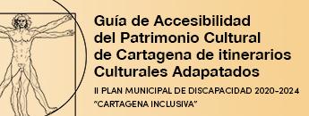 Guía de Accesibilidad del Patrimonio Cultural de Cartagena e Itinerarios Culturales Adaptados