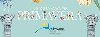 Programación Actividades de Primavera Cartagena Puerto de Culturas