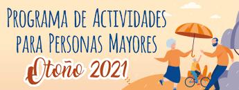 Actividades Mayores Otoño 2021. Documento PDF - 1,80 MB - Fecha de revisión: 23/09/2021). Se abre en ventana nueva