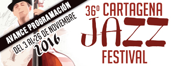 Cartagena Jazz Festival 2016. Avance de Programaci�n