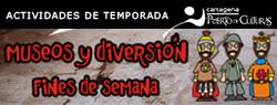 Museos y Diversi�n. Actividades Cartagena Puerto de Culturas