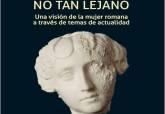 No tan lejano, acerca de la mujer en el Teatro Romano